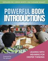 Powerful Book Introductions Leading with Meaning for Deeper Thinking by Kathleen Fay, Chrisie Moritz, Suzanne Whaley, Pat Johnson