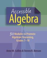 Accessible Algebra 30 Modules to Promote Algebraic Reasoning by Anne M. Collins