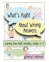 What's Right About Wrong Answers Learning from Math Mistakes by Nancy Anderson