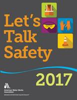Let's Talk Safety 52 Talks on Common Utility Safety Practices for Water Professionals by American Water Works Association (AWWA)