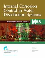M58 Internal Corrosion Control in Water Distribution Systems by American Water Works Association (AWWA)