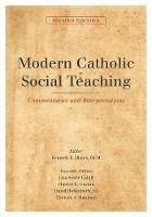 Modern Catholic Social Teaching Commentaries and Interpretations by Kenneth R. Himes
