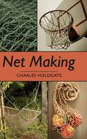 Net Making by Charles Holdgate, Alec Davis