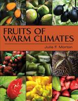 Fruits of Warm Climates by Julia F Morton