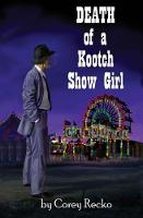 Death of a Kootch Show Girl by Corey Recko