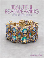 Beautiful Beadweaving Simply gorgeous jewelry by Isabella Lam