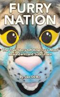 Furry Nation The True Story of America's Most Misunderstood Subclulture by Joe (Joe Strike) Strike