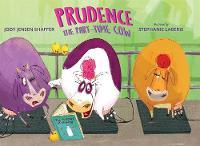 Prudence the Part-Time Cow by Jody Jensen Shaffer, Stephanie Laberis