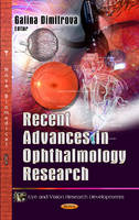 Recent Advances in Ophthalmology Research by Galina Dimitrova