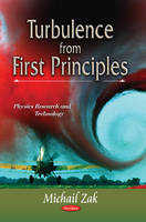 Turbulence from First Principles by Michail Zak