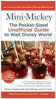 Mini Mickey: The Pocket-Sized Unofficial Guide to Walt Disney World by Bob Sehlinger, Ritchey Halphen