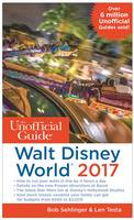 The Unofficial Guide to Walt Disney World 2017 by Bob Sehlinger, Len Testa