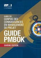 A Guide to the Project Management Body of Knowledge (PMBOK Guide) - French by Project Management Institute