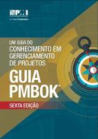 A Guide to the Project Management Body of Knowledge (PMBOK Guide) - Brazilian Portuguese by Project Management Institute