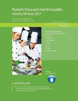 Plunkett's Restaurant, Hotel & Hospitality Industry Almanac 2017 Restaurant, Hotel & Hospitality Industry Market Research, Statistics, Trends & Leading Companies by Jack  W. Plunkett