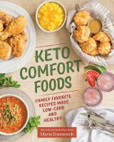 Keto Comfort Foods by Maria Emmerich