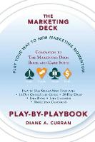 The Marketing Deck Play-By-Playbook by Diane a Curran