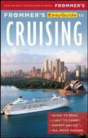 Frommer's EasyGuide to Cruising by Aaron Saunders, Sherri Eisenberg