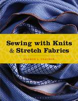 Sewing with Knits and Stretch Fabrics by Sharon Czachor