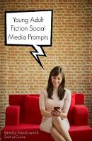 Young Adult Fiction Social Media Prompts 350+ Prompts for Authors (for Blogs, Facebook, and Twitter) by Buzztrace