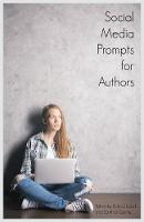 Social Media Prompts for Authors 400+ Prompts for Authors (for Blogs, Facebook, and Twitter) by Buzztrace