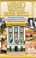 London's Greatest Grand Hotels - Millennium Mayfair Hotel (Hardback) by Ward Morehouse III, Katherine Boynton