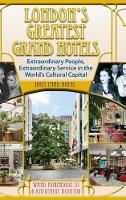 London's Greatest Grand Hotels - Ham Yard Hotel (Hardback) by Ward Morehouse III, Katherine Boynton
