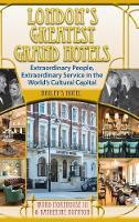 London's Greatest Grand Hotels - Bailey's Hotel (Hardback) by Ward Morehouse III, Katherine Boynton