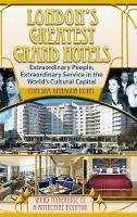 London's Greatest Grand Hotels - Chelsea Harbour Hotel (Hardback) by Ward Morehouse III, Katherine Boynton
