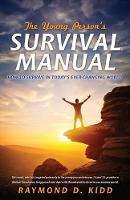 The Young Person's Survival Manual by Raymond D Kidd
