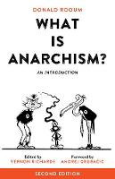 What Is Anarchism? An Introduction, 2nd Ed. by Donald Rooum