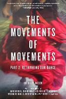 The Movements Of Movements Part 2: Rethinking Our Dance by Jai Sen