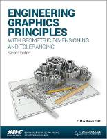 Engineering Graphics Principles with Geometric Dimensioning and Tolerancing by E. Max Raisor