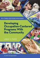 Developing Occupation-Centered Programs for the Community by Linda S. (Professor, Department of OT, University of Southern California, Los Angeles, CA, USA) Fazio