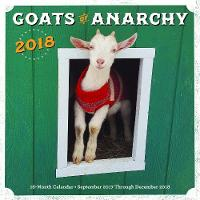 Goats of Anarchy 2018 16 Month Calendar Includes September 2017 Through December 2018 by Leanne Lauricella
