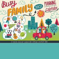 Busy Family Calendar 2018 Adorable Stickers and Big Grids to keep track of your Busy Family! by Allison Cole