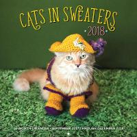 Cats in Sweaters 2018 16 Month Calendar Includes September 2017 Through December 2018 by Editors of Rock Point