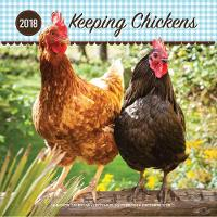 Keeping Chickens 2018 16 Month Calendar Includes September 2017 Through December 2018 by Editors of Rock Point