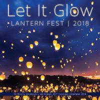 Let it Glow Lantern Fest 2018 16 Month Calendar Includes September 2017 Through December 2018 by Lantern Fest