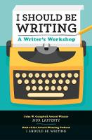 I Should Be Writing A Writer's Workshop by Mur Lafferty