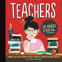 Teachers There is No Such Thing as As a Hot Coffee & Other Teacher Truths by Bored Teacher LLC