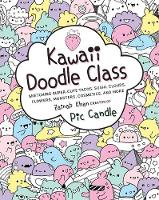 Kawaii Doodle Class Sketching Super-Cute Tacos, Sushi, Clouds, Flowers, Monsters, Cosmetics, and More by Zainab Khan