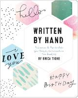 Written by Hand An Introduction to the Art of Beautiful Handwriting by Erica Tighe
