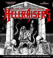 Hellraisers A Complete Visual History of Heavy Metal Mayhem by Axl Rosenberg, Christopher Krovatin