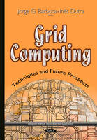 Grid Computing Techniques and Future Prospects by Jorge G. Barbosa
