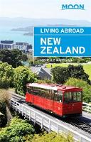 Moon Living Abroad New Zealand (3rd ed) by Michelle Waitzman