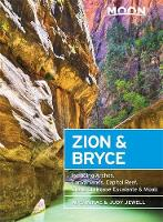 Moon Zion & Bryce, 7th Edition Including Arches, Canyonlands, Capitol Reef, Grand Staircase-Escalante & Moab by W. C. McRae, Judy Jewell