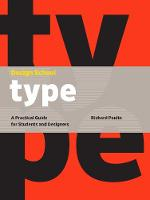 Design School: Type A Practical Guide for Students and Designers by Richard Poulin