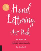 Hand Lettering Art Pack A Guide to Modern Lettering, Calligraphy, and Art Techniques--Includes an 80-page paperback book plus 132-page lined sketch pad by Lisa Engelbrecht