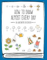 How to Draw Almost Every Day An Illustrated Sourcebook by Chika Miyata